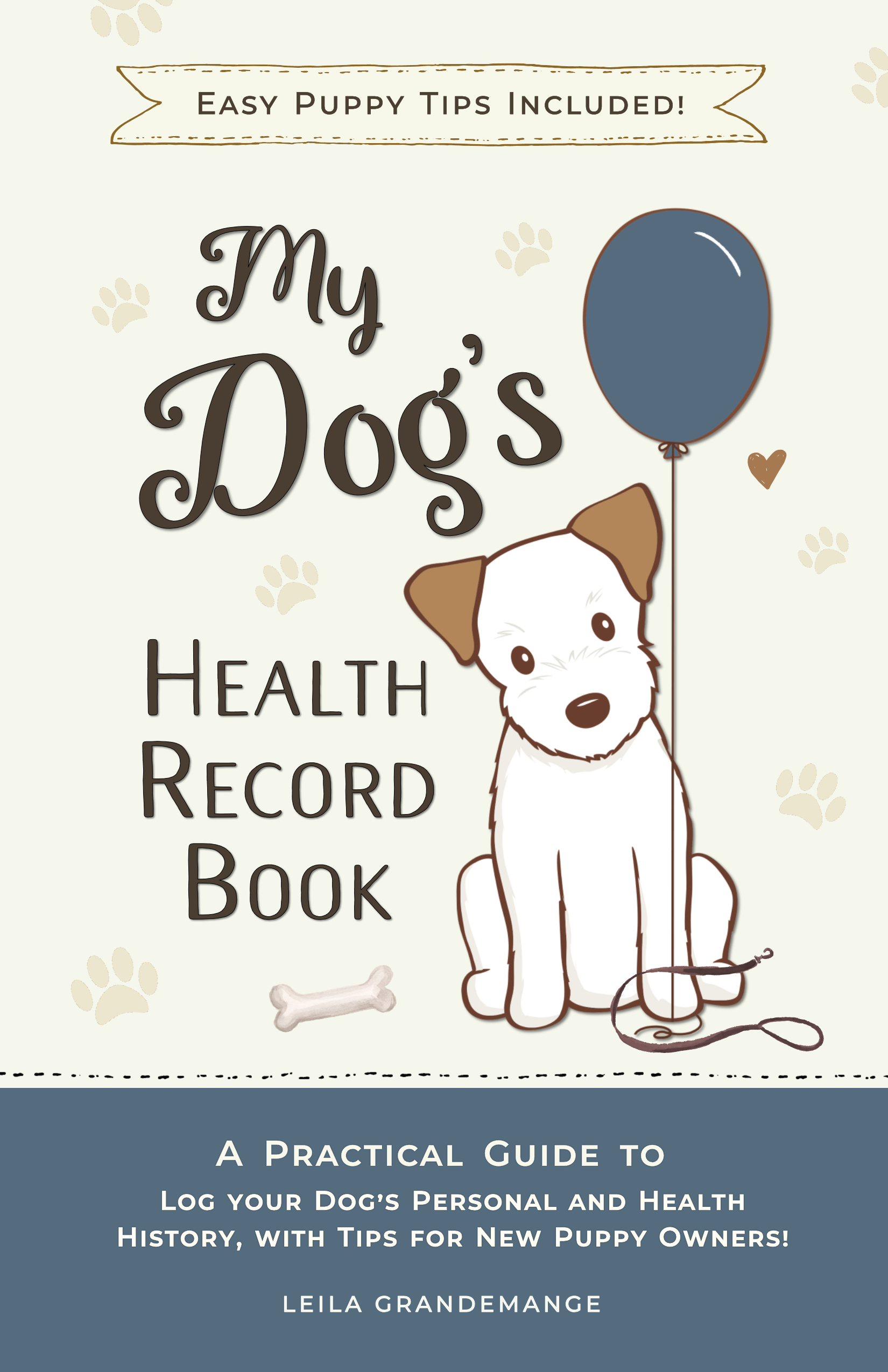 The Perfect Pet Record Book! New Puppy Tips Included!
